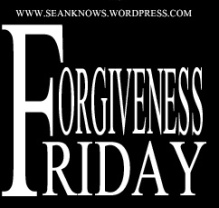 Forgiveness Friday Sean Knows Olivares