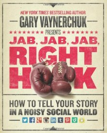 Jab Jab Jab Right Hook Gary Veynerchuk Sean Olivares cover