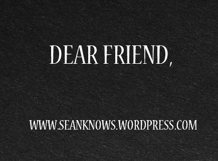 Dear Friend Sean Olivares Knows copy